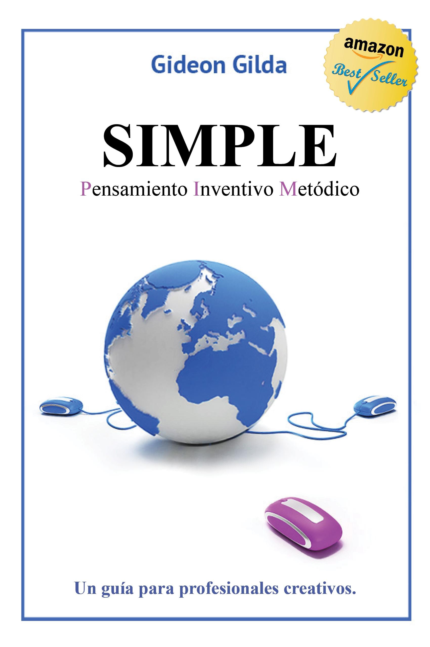 Simple – Pensamiento Inventivo Metódico Un guía para profesionales creativos